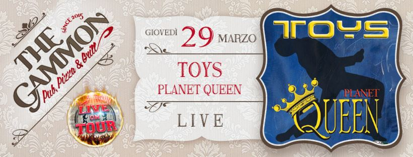 Giovedì 29 Marzo ★ TOYS ★ Queen Tribute